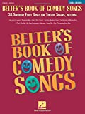 img - for Belter's Book of Comedy Songs: 38 Seriously Funny Songs for Theatre Singers book / textbook / text book