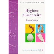 Hygiène alimentaire: Textes généraux : édition mise à jour au 7 juin 1999