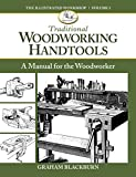 img - for Traditional Woodworking Handtools: A Manual for the Woodworker (Illustrated Workshop) book / textbook / text book