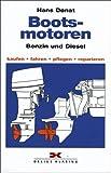 Bootsmotoren: Benzin und Diesel