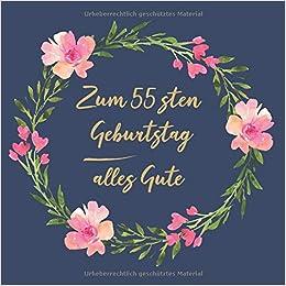 Alles Gute Zum 55 Sten Geburtstag Was Wir Dir Wünschen Zum 55