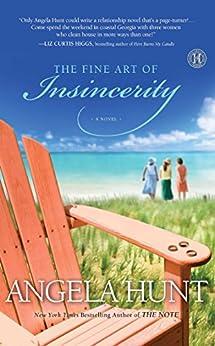 The Fine Art of Insincerity: A Novel by [Hunt, Angela]