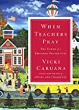 When Teachers Pray, Vicki Caruana, 0805430954