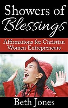 Showers of Blessings: Affirmations for Christian Women Entrepreneurs by [Beth M Jones]