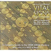 Vital Signs: A Complete Guide to the Crop Circle Mystery and Why it is Not a Hoax