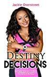 Destiny Decisions: Charting your Destiny Collision Course