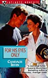 img - for For His Eyes Only (Silhouette Intimate Moments) book / textbook / text book