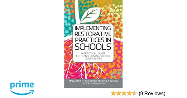 Restorative Practices Can Transform >> Implementing Restorative Practice In Schools A Practical Guide To