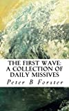 img - for The First Wave: A Collection of Daily Missives book / textbook / text book