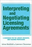 Interpreting and Negotiating Licensing Agreements: A Guidebook for the Library, Research, and Teaching Professions