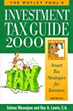 The Motley Fool's Investment Tax Guide 2000, Selena Maranjian and Roy A. Lewis, 1892547058
