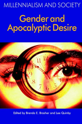 Gender and Apocalyptic Desire (Millennialism and Society) Lee Quinby
