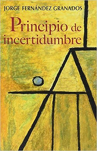 PDF descargable de libros electrónicos gratis. Principio de incertidumbre (Spanish Edition) 9684117086 en español PDF CHM ePub