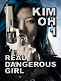 Real Dangerous Girl (The Kim Oh Thriller Series Book 1)
