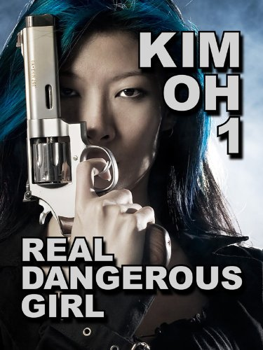 Real Dangerous Girl (The Kim Oh Suspense Thriller Series Book 1)