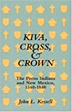 Kiva, Cross and Crown, Kessell, John L., 1877856568