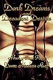 Dark Dreams and Decadent Desire