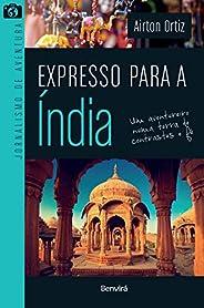 Expresso para a Índia: um Aventureiro Numa Terra de Contrastes e fé