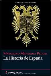 Historia De Espaᆬa (Ensayo): Amazon.es: Menéndez Pelayo, Marcelino ...