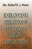 Enhancing Relations Through Self-Reflection, Richard D. S. Marais, 0977424286