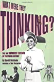 What Were They Thinking, David Hofstede, 0823084418