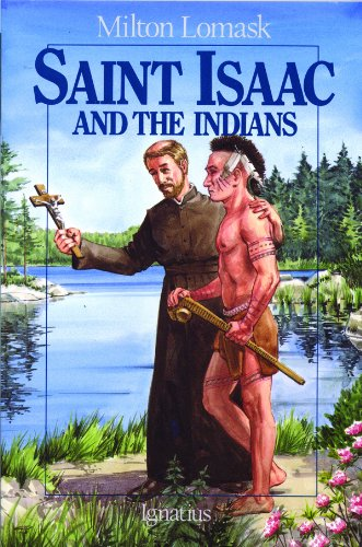 Amazon.com: Saint Isaac and the Indians (9780898703559): Lomask, Milton: Books
