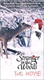 Stranger in the Woods: The Movie [VHS]