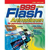 Die 999 schönsten Flash- Animationen. CD-ROM.