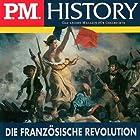 Die Französische Revolution (P.M. History) Hörbuch von Ulrich Offenberg Gesprochen von: Achim Hoppner, Jutta Schuttermeier, Peter Weiss