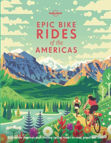 Pdf Travel Epic Bike Rides of the Americas (Lonely Planet)