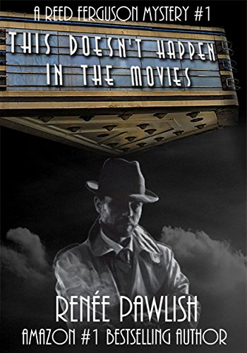 This Doesn't Happen In The Movies (The Reed Ferguson Mystery Series Book 1)