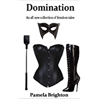 Domination: An all new collection of Femdom tales. (English Edition)