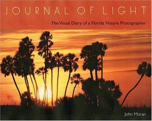 In wonder and gratitude, prize-winning photographer John Moran travels the Sunshine State with his cameras, seeking his vision of natural Florida as it must have appeared to Ponce de Leon and other early strangers in paradise. This remarkable...