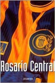 Rosario Central: Revista El Grafico: 9789879471104: Amazon.com: Books