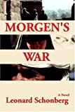 Morgen's War, Leonard Schonberg, 0865344418