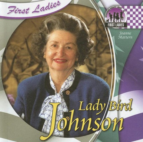 Lady Bird Johnson (First Ladies)