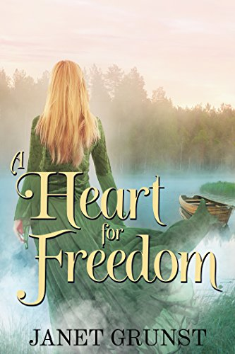 A Heart for Freedom: A Novel by [Grunst, Janet S.]