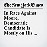 In Race Against Moore, Democratic Candidate Is Mostly on His Own | Jess Bidgood