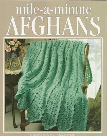 Mile-A-Minute Afghans (Leisure Arts #108200) (Crochet Treasury Series)