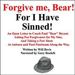 An Open Letter to Coach Paul 'Bear' Bryant Asking His Forgiveness for My Sins