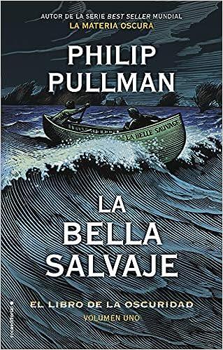 La bella salvaje (El libro de la oscuridad 1) de Philip Pullman
