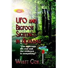 UFO and Bigfoot Sightings in ALABAMA: A listing and examination of selected sightings