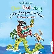 Drei-Fünf-Acht-Minutengeschichten für Piraten und Ritter (3-5-8-Minutengeschichten) | Sandra Grimm