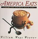 America Eats, William W. Weaver, 0060551771