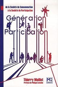 Génération Participation : De la société de consommation à la société de participation par Thierry Maillet