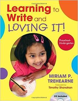 Learning to Write and Loving It!: Preschool - Kindergarten: Miriam P