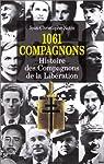 1061 Compagnons : histoire des compagnons de la libération par Notin