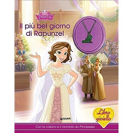 Libro di Rapunzel, Il più bel giorno di Rapunzel - Libro di rapunzel con gadget regalo