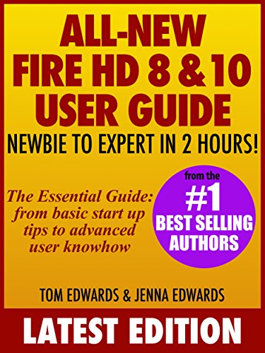 All New Fire HD 8 & 10 User Guide - Newbie to Expert in 2 Hours! cover