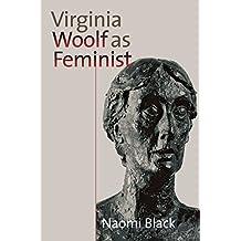 Virginia Woolf as Feminist